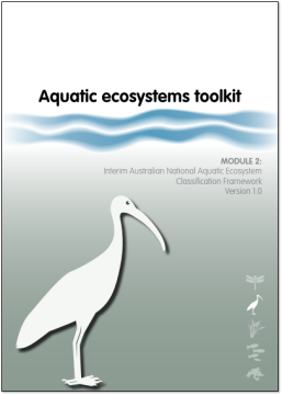 The Australian National Aquatic Ecosystems (ANAE) Classification Framework is module 2 of the Aquatic Ecosystems Toolkit